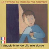Le Voyage Au Fond De Ma Chambre Francais Italien - Couverture - Format classique