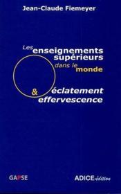 Les enseignements supérieurs dans le monde ; éclatement et effervescence - Couverture - Format classique
