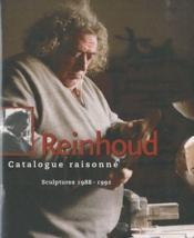 Reinhoud ; catalogue raisonné t.4 ; sculptures 1988-1992 - Couverture - Format classique