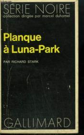 Planque A Luna-Park. Collection : Serie Noire N° 1472 - Couverture - Format classique