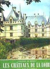 Les Chateaux De La Loire. Texte En Francais, Anglais Et Allemand. - Couverture - Format classique