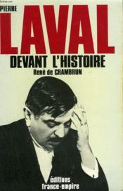 Pierre Laval Devant L'Histoire. - Couverture - Format classique