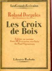 Les Croix De Bois / Collection Les Grands Ecrivains / Edition Ne Varietur - Couverture - Format classique