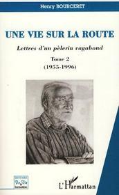 Une vie sur la route t.2 ; lettres d'un pèlerin vagabond (1955-1996) - Intérieur - Format classique