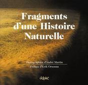 Fragments d'une histoire naturelle - Intérieur - Format classique