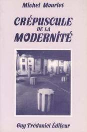 Crepuscule De La Modernite - Couverture - Format classique