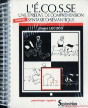 L'E.CO.S.SE ; une épreuve de compréhension syntaxico-sémantique ; manuel - Couverture - Format classique