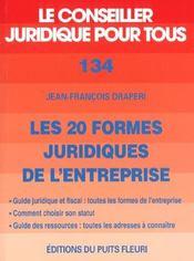 Les 20 formes juridiques de l'entreprise. guide juridique etfiscal : toutes formes entreprise.commen - Intérieur - Format classique