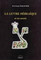 La lettre hébraïque et ses secrets - Couverture - Format classique