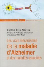 Les vrais mécanismes de la maladie d'Alzheimer et des maladies associées - Couverture - Format classique