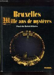 Bruxelles Mille Ans De Mysteres. - Couverture - Format classique