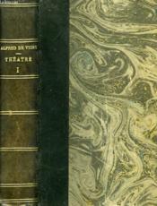 Oeuvres Completes, Theatre, Tome I, Chatterton, La Marechale D'Ancre - Couverture - Format classique