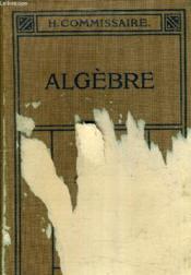 Lecons D'Algebre Conformes Aux Programmes De 1912 - Classes De 2e C Et D. - Couverture - Format classique