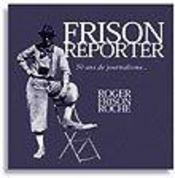 Frison Reporter ; 50 Ans De Journalisme - Intérieur - Format classique