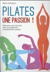 Pilates une passion ; retrouvez votre bien-être avec un programme d'entraînement complet - Couverture - Format classique