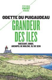 Grandeur des îles ; Ouessant, Groix, archipel de Molène, île de Sein - Couverture - Format classique