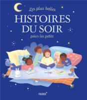 Les plus belles histoires du soir pour les petits - Couverture - Format classique