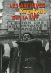 Les archives Keystone sur la LVF - Couverture - Format classique