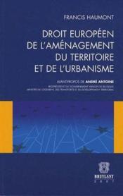 Droit européen de l'aménagement du territoire et de l'urbanisme - Couverture - Format classique