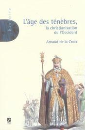 L'âge des ténèbres ; la christianisation de l'Occident - Intérieur - Format classique