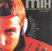 Mix ; Les Musiques Electroniques - Couverture - Format classique