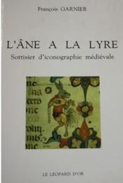 L'âne à la lyre ; sottisier d'iconographie médiévale - Couverture - Format classique
