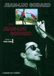 Jean-Luc Godard par Jean-Luc Godard t.1 ; 1950-1984 - Couverture - Format classique