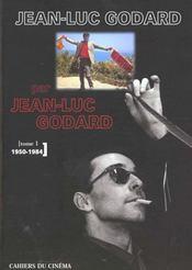Jean-Luc Godard par Jean-Luc Godard t.1 ; 1950-1984 - Intérieur - Format classique