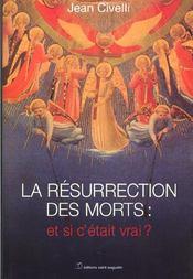 Resurrection des morts ; et si c'etait vrai - Intérieur - Format classique