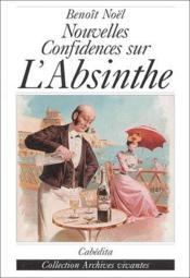 Nouvelles confidences sur l'absinthe - Couverture - Format classique