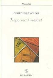 A quoi sert l'histoire ? - Couverture - Format classique