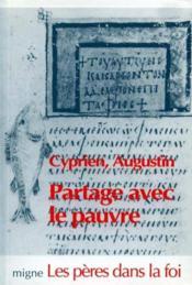 Partage avec le pauvre - textes de cyprien, augustin et cesaires d'arles - Couverture - Format classique