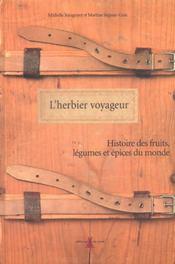 L'herbier voyageur ; histoire des fruits, légumes et épices du monde - Intérieur - Format classique
