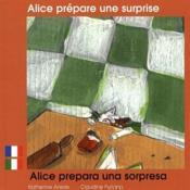 Alice Prepare Une Surprise (Francais-Italien) - Couverture - Format classique