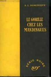 Le Gorille Chez Les Mandingues. Collection : Serie Noire Sans Jaquette N° 297 - Couverture - Format classique