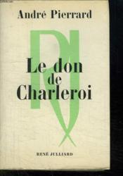 Le Don De Charleroi. - Couverture - Format classique