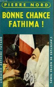 L'Aventure De Notre Temps N° 20. Bonne Chance Fathima! - Couverture - Format classique