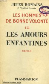 Les Hommes De Bonne Volonte. Tome 3 : Les Amours Enfantines. - Couverture - Format classique
