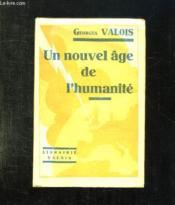 Un Nouvel Age De L Humanite. - Couverture - Format classique