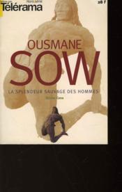 Telerama - Hors Serie - Ousmane Sow - La Splendeur Sauvage Des Hommes - Olivier Cena - Couverture - Format classique