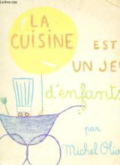 La Cuisine Est Un Jeu D'Enfants - Couverture - Format classique