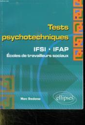 Tests psychotechniques ; ifsi, ifap et écoles de travailleurs sociaux - Couverture - Format classique