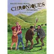 Chroniques absurdes t.3 ; un monde barbare - Couverture - Format classique