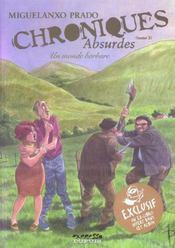 Chroniques absurdes t.3 ; un monde barbare - Intérieur - Format classique