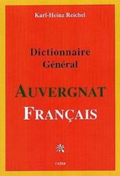 Dictionnaire général auvergnat français - Couverture - Format classique