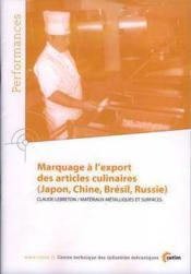 Marquage a l'export des articles culinaires ; japon, chine, bresil, russie ; performances resultats des act - Couverture - Format classique
