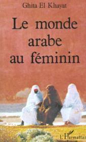 Le Monde Arabe Au Feminin - Couverture - Format classique