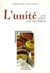 L'unité ; une option non facultative - Couverture - Format classique