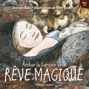 Arthur La Carotte Et Le Reve Magique Cd Inclus - Couverture - Format classique