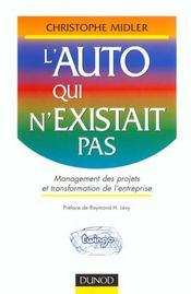 L'Auto Qui N'Existait Pas. Management Des Projets Et Transformation De L'Entreprise - Intérieur - Format classique